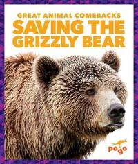 Saving the Grizzly Bear by Karen Latchana Kenney