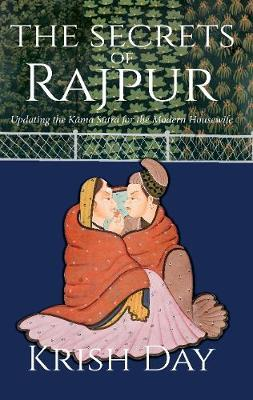 The Secrets of Rajpur by Krish Day