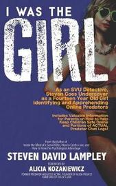 I Was the Girl by Steven David Lampley