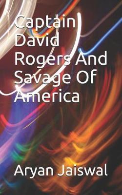 Captain David Rogers And Savage Of America by Aryan Jaiswal image