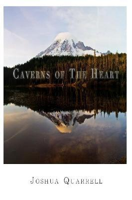 Caverns of The Heart by Joshua Quarrell