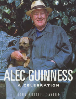 Alec Guinness: A Celebration by John Russell Taylor image