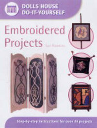 Embroidered Projects: Step-by-step Instructions for Over 30 Projects by Sue Hawkins image