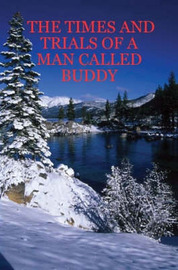 The Times and Trials of a Man Called Buddy by T.P. ZUKE image