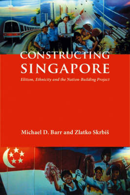 Constructing Singapore by Michael D Barr image