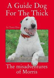 A Guide Dog for the Thick by Terry Doe