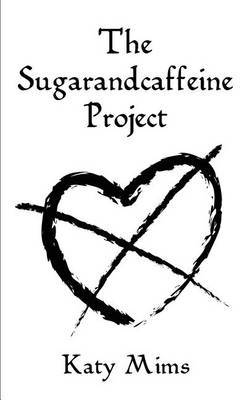 The Sugarandcaffeine Project by Katy Mims