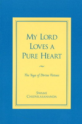My Lord Loves a Pure Heart by Gurumayi Chidvilasananda