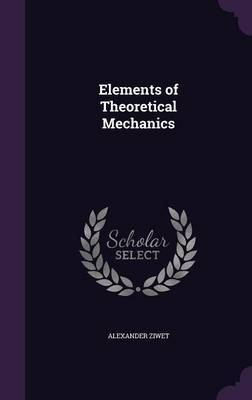 Elements of Theoretical Mechanics by Alexander Ziwet image