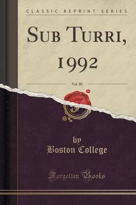 Sub Turri, 1992, Vol. 80 (Classic Reprint) by Boston College image