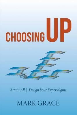 Choosing Up by Mark Grace