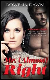 Mr. (Almost) Right by Rowena Dawn image