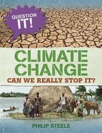 Question It!: Climate Change by Philip Steele