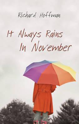 It Always Rains in November by Richard Hoffman image