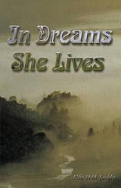 In Dreams She Lives by Elfie H.M. Leddy