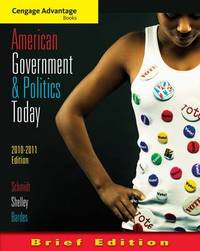 Cengage Advantage Books: American Government and Politics Today: 2010-2011 by Mack C Shelley image