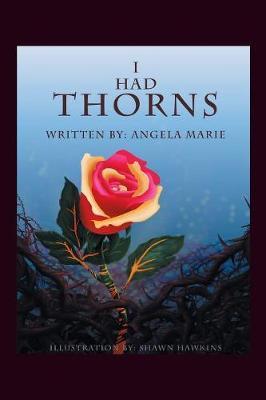 I Had Thorns by Angela Marie image