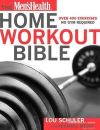 The Men's Health Home Workout Bible by Lou Schuler image