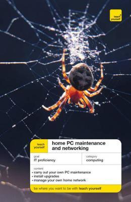 Teach Yourself Home PC Maintenance and Networking by Anthony Price
