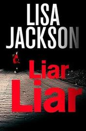 Liar, Liar by Lisa Jackson