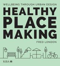 Healthy Placemaking by Fred London