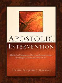 Apostolic Intervention by Elizabeth A. Hairston