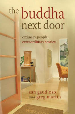 The Buddha Next Door: Ordinary People, Extraordinary Stories by Zan Gaudioso image