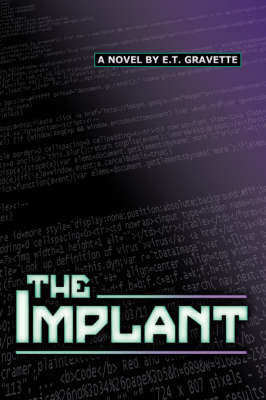 The Implant by E. T. Gravette