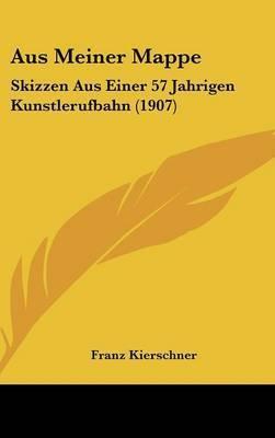 Aus Meiner Mappe: Skizzen Aus Einer 57 Jahrigen Kunstlerufbahn (1907) by Franz Kierschner