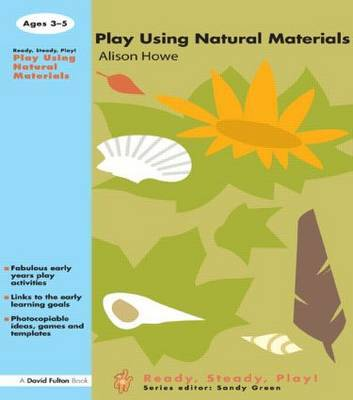 Play using Natural Materials by Alison Howe