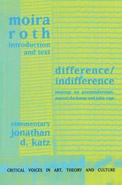 Difference / Indifference by Moira Roth