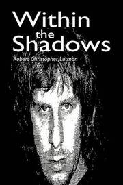 Within the Shadows by Robert Christopher Lutman image