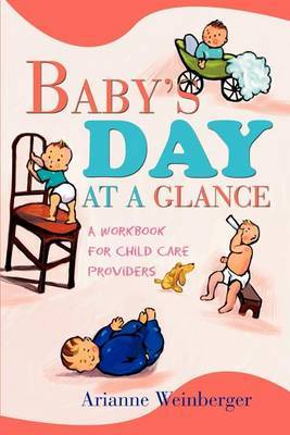 Baby's Day at a Glance: A Workbook for Child Care Providers by Arianne Weinberger image