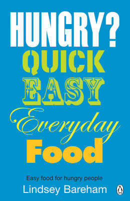 Hungry: Easy Food for Hungry People by Lindsey Bareham image