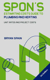Spon's Estimating Cost Guide to Plumbing and Heating by Bryan J.D. Spain image
