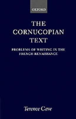 The Cornucopian Text by Terence Cave