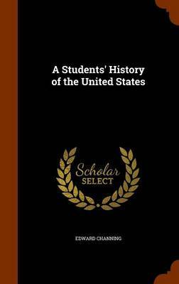 A Students' History of the United States by Edward Channing image