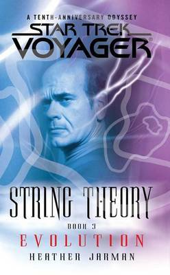 Star Trek: Voyager: String Theory #3: Evolution by Heather Jarman image
