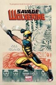 Savage Wolverine - Volume 1: Kill Island (marvel Now) by Frank Cho