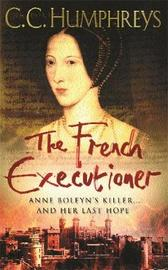 The French Executioner by C.C. Humphreys image
