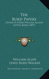 The Burd Papers: Extracts from William Allen's Letter Book (1897) by William Allen
