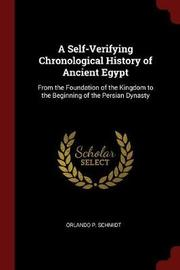 A Self-Verifying Chronological History of Ancient Egypt by Orlando P Schmidt image