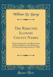 The Rejected Illinois County Names by William D Barge image