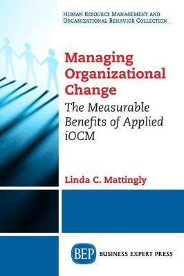 Managing Organizational Change by Linda C Mattingly