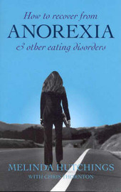 How to Recover from Anorexia and Other Eating Disorders by Melinda Hutchings image