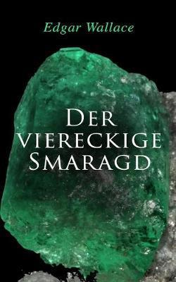 Der viereckige Smaragd by Edgar Wallace