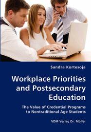 Workplace Priorities and Postsecondary Education by Sandra Kortesoja