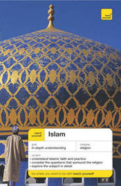 Teach Yourself Islam by Ruqaiyyah Waris Maqsood