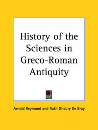 History of the Sciences in Greco-Roman Antiquity (1927) by Arnold Reymond image