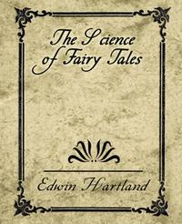 The Science of Fairy Tales by Hartland Edwin Hartland